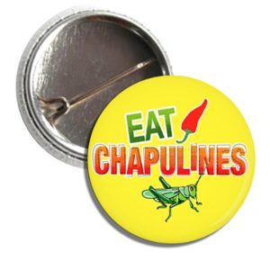 Button EAT CHAPULINES YELLOW
